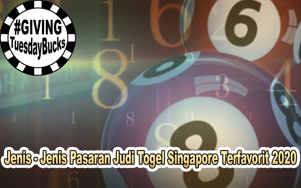 Togel Singapore Terfavorit 2020 - GivingTuesdayBucks